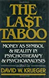 img - for The Last Taboo: Money as Symbol & Reality in Psychotherapy & Psychoanalysis book / textbook / text book