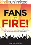Fans On Fire: How to Skyrocket Your L...