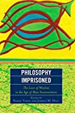 img - for Philosophy Imprisoned: The Love of Wisdom in the Age of Mass Incarceration book / textbook / text book