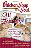 img - for Chicken Soup for the Soul: All in the Family: 101 Incredible Stories about Our Funny, Quirky, Lovable &