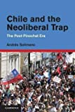 img - for Chile and the Neoliberal Trap : The Post-Pinochet Era (Hardcover)--by Andres Solimano [2012 Edition] book / textbook / text book