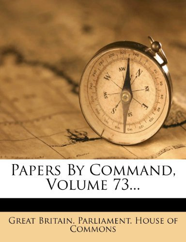 Papers By Command, Volume 73...