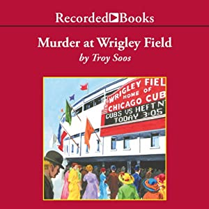 Murder at Wrigley Field Audiobook