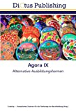 img - for Agora IX: Alternative Ausbildungsformen (German Edition) book / textbook / text book