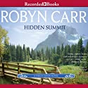 Hidden Summit (       UNABRIDGED) by Robyn Carr Narrated by Therese Plummer