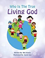 Who Is The True Living God