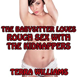 The Babysitter Loves Rough Sex with the Kidnappers | [Terra Williams]