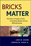img - for Bricks Matter: The Role of Supply Chains in Building Market-Driven Differentiation (Wiley and SAS Business Series) book / textbook / text book