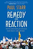img - for Remedy and Reaction: The Peculiar American Struggle over Health Care Reform, Revised Edition book / textbook / text book