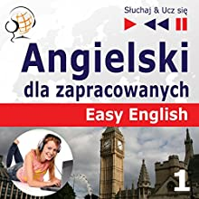 Angielski Easy English - Części 1: Ludzie (Sluchaj & Ucz sie) Audiobook by Dorota Guzik Narrated by Lara Kalenik, Barbara Kubica-Daniel, Michael Brown, Aleksy Perski, Tadeusz Z. Wolanski