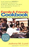 Family and Friends Cookbook: From Casserole Comforts to Champagne Wishes, 50 Menus, MealPlans and 200
