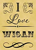A4 Size Parchment Card Poster I Love Wigan