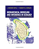 By J. Andrew Royle Hierarchical Modeling and Inference in Ecology: The Analysis of Data from Populations, Metapopulatio (1st First Edition) [Hardcover]