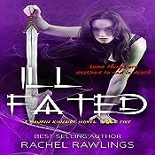 Ill Fated: The Maurin Kincaide Series Book 6 | Rachel Rawlings