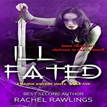 Ill Fated: The Maurin Kincaide Series Book 6 (       UNABRIDGED) by Rachel Rawlings Narrated by Rina Adachi