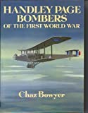 img - for Handley Page Bombers of the First World War book / textbook / text book