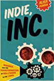 Indie, Inc.: Miramax and the Transformation of Hollywood in the 1990s (Texas Film and Media Studies)