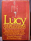 Lucy the Beginnings of Mankind (0671250361) by JOHANSON (Donald) and Maitland Edey