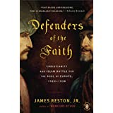 Defenders of the Faith: Christianity and Islam Battle for the Soul of Europe, 1520-1536 ~ James Reston