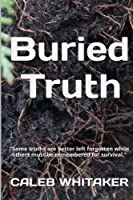 "Buried Truth: ""a murder mystery and psychological thriller"""