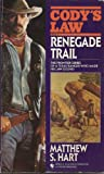 RENEGADE TRAIL (Codys Law No. 6)