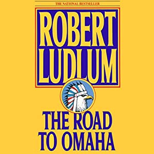 The Road to Omaha: A Novel | [Robert Ludlum]