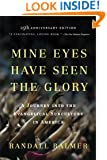 Mine Eyes Have Seen the Glory: A Journey into the Evangelical Subculture in America, 25th Anniversary Edition