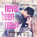 Never Been Ready Audiobook by J. L. Berg Narrated by James Fouhey, Laura Princiotta