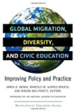 img - for Global Migration, Diversity, and Civic Education: Improving Policy and Practice (Multicultural Education Series) book / textbook / text book