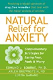img - for Natural Relief for Anxiety: Complementary Strategies for Easing Fear, Panic, and Worry book / textbook / text book