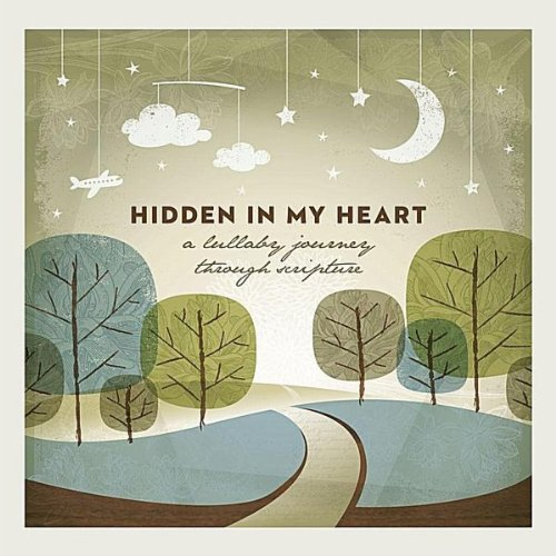 Hidden in My Heart (A Lullaby Journey Through Scripture)