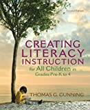 img - for Creating Literacy Instruction for All Children in Grades Pre-K to 4 (2nd Edition) (Books by Tom Gunning) book / textbook / text book