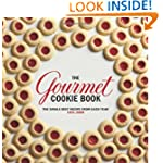 Gourmet Cookie Book: The Single Best Recipe from Each Year 1941-2009