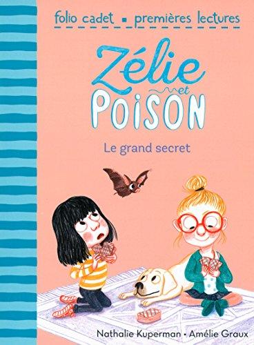 Zélie et Poison (3) : Le grand secret