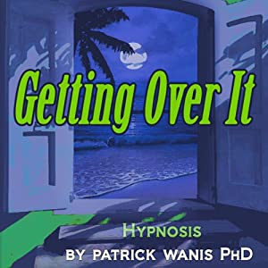Getting Over It | [Patrick Wanis]