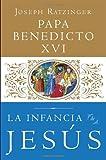 La Infancia de Jesus (Spanish Edition) (0804136998) by Ratzinger, Joseph