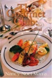 img - for The Gourmet Club: A Full Course Deal: A Novel Cookbook by Nancy Noel Marra (2001-01-09) book / textbook / text book