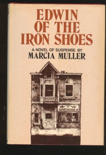 Edwin of the Iron Shoes: A Novel of Suspense (Mw Suspense), Marcia Muller