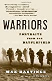 Warriors: Portraits from the Battlefield (030727568X) by Hastings, Max