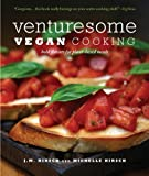 img - for Venturesome Vegan Cooking: Bold Flavors for Plant-Based Meals book / textbook / text book