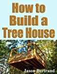 How To Build a Tree House (English Ed...