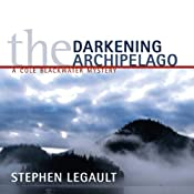 The Darkening Archipelago: A Cole Blackwater Mystery | Stephen Legault