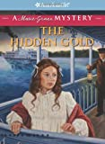 img - for The Hidden Gold: A Marie-Grace Mystery (American Girl Mysteries) (American Girl Mysteries (Quality)) book / textbook / text book