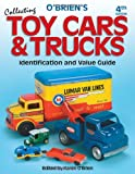 img - for O'Brien's Collecting Toy Cars & Trucks, Identification and Value Guide, 4th Edition book / textbook / text book