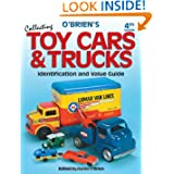 O'Brien's Collecting Toy Cars &amp; Trucks, Identification and Value Guide, 4th Edition by Karen O'Brien