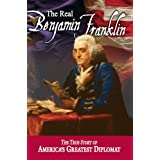 The Real Benjamin Franklin (American Classic Series) ~ Andrew M. Allison