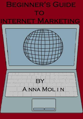 Beginner's Guide to Internet Marketing