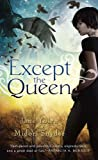 Except the Queen (0451463404) by Yolen, Jane