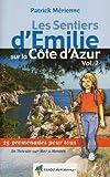 echange, troc Patrick Mérienne - Les sentiers d'Emilie sur la Côte d'Azur : Volume 2, 25 promenades très faciles de Théoule-sur-Mer à Menton