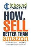 Sam Mallikarjunan Ecommerce Inbound Marketing: How to Sell Better Than Amazon